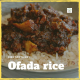 http://Ofada%20(Local)%20Rice%20and%20Stew